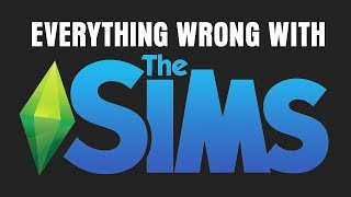 Everything Wrong With The Sims