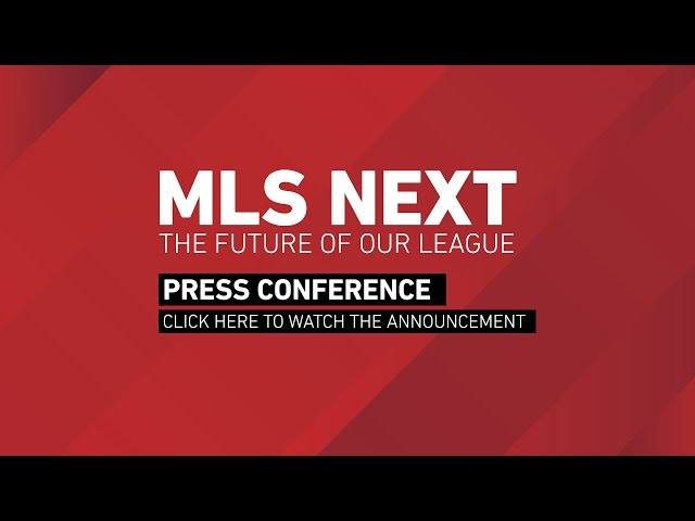 MLS NEXT: The Future of Our League