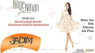 Bilge Nihan - Mutlu Son ( Official Lyric  )