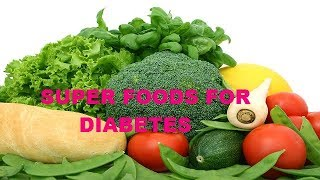 Super Foods for Diabetics | For Diabetes Control || Best Foods / Diet For Diabetics
