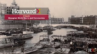 Trade and the City - Shanghai: Connecting China to the World - Shanghai, World War 2, and Communism