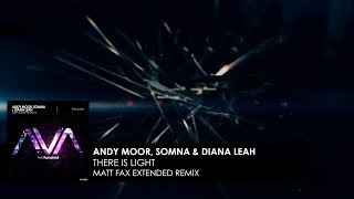 Andy Moor, Somna amp Diana Leah - There Is Light Matt Fax Extended Remix