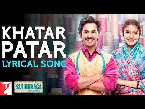 Lyrical: Khatar Patar | Sui Dhaaga - Made In India | Varun | Anushka | Varun Grover | Anu Malik