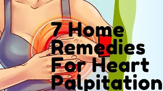 7 Home Remedies For Heart Palpitations