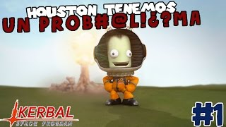 3, 2, 1... DESPEGUEN | HOUSTON, TENEMOS UN PROBLEMA #1 | KERBAL SPACE PROGRAM