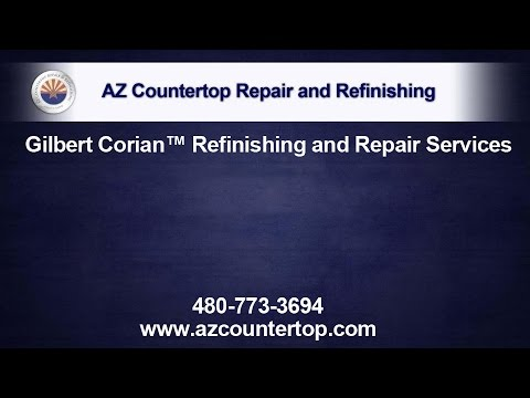 Gilbert Corian Refinishing and Repair Services
