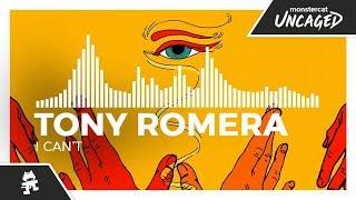 Tony Romera - I Can't [Monstercat Release]
