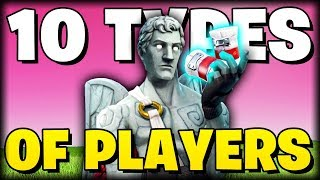 10 Types of FORTNITE Players