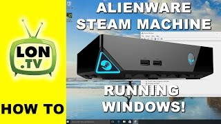 Installing & Running Windows 10 on the Alienware Steam Machine - Windows to Go on an external drive