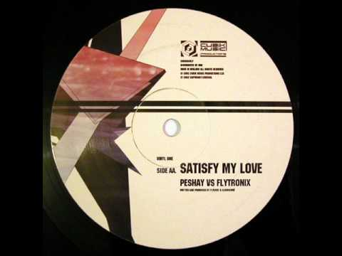 Peshay vs. Flytronix - Satisfy My Love