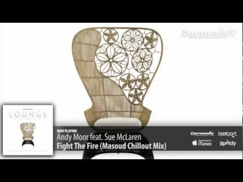 Andy Moor feat. Sue McLaren – Fight The Fire (Masoud Chill Out Mix) (From: Armada Lounge Vol. 5)