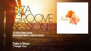 Watch Triangle Sun Take A Step video