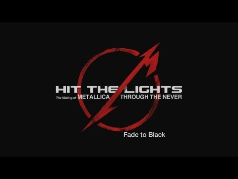 Hit the Lights: The Making of Metallica Through the Never - Fade to Black