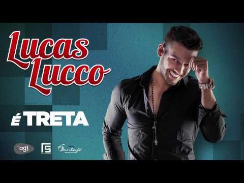 Lucas Lucco  – É treta (Lançamento 2013)
