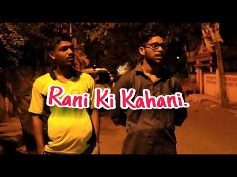 Rani ki Kahani I Being Humours.