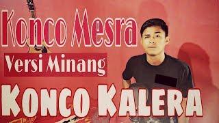 Konco Mesra - Via Vallen (Versi Minang )Konco Kalera By Ilham Khan