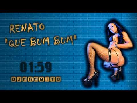 Renato - Que Bum Bum