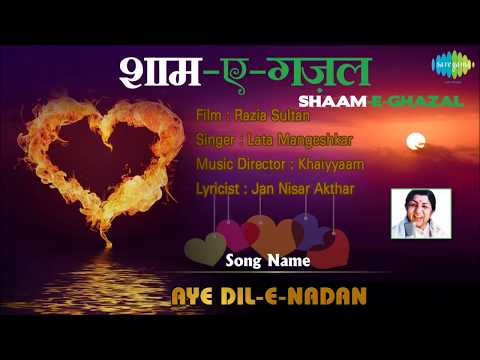 Aye Dil-E-Nadan | Shaam-E-Ghazal | Razia Sultan | Lata Mangeshkar...