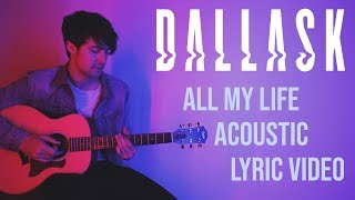 Dallask All My Life Acoustic Official Audio