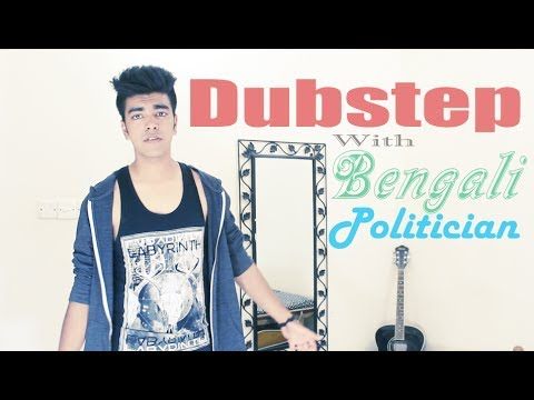 Dubstep With Bengali Politician