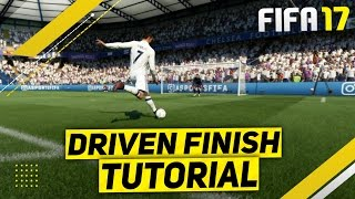 FIFA 17 DRIVEN FINISH TUTORIAL - HOW TO ALWAYS SCORE DRIVEN SHOTS - TIPS & TRICKS