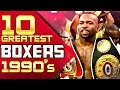 10 Greatest Boxers Of The 1990