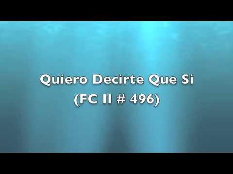 Quiero Decirte Que Si (fc Ii # 496) video
