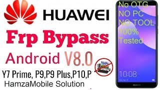 Huawei Y7 Prime (LDN-L21) Frp Bypass Done 100% New Security 2018 8.1.0