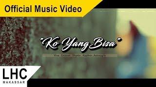 LHC MAKASSAR - KO YANG BISA ( Official Music Video )