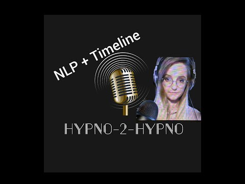 The Hypno2Hypno Podcast - NLP Coach and Timeline Therapy