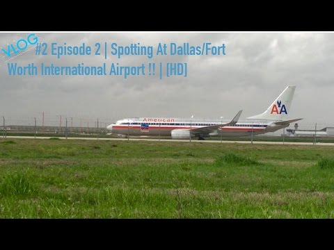 VLOG   #2 Episode 2 | Spotting At Dallas/Fort Worth International Airport !! | [HD]