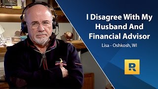I Disagree With My Husband And Financial Advisor