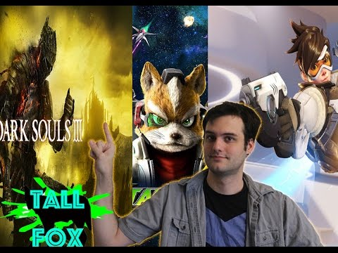 April May Round up- Dark Souls 3. Overwatch. Star Fox Zero - Tall Fox Reviews