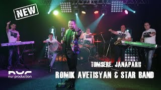 Romik Avetisyan & Star Band - Tomsere, Siro Janaparh /NEW VIDEO/
