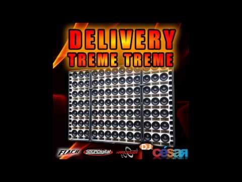 Delivery Treme Treme (Especial Na Balada) - Dj César