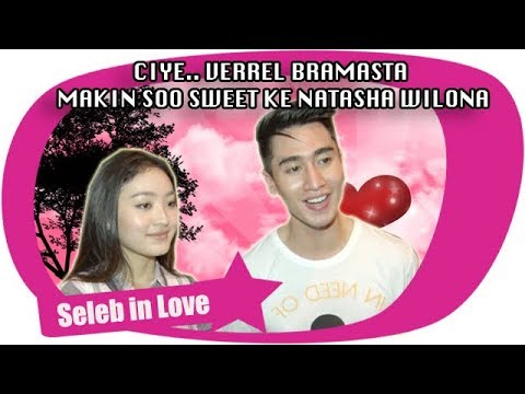 Download Lagu CIYE.. VERREL BRAMASTA MAKIN SOO SWEET KE NATASHA WILONA MP3 Free