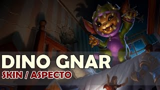 Dino Gnar - Skin / aspecto - League of Legends
