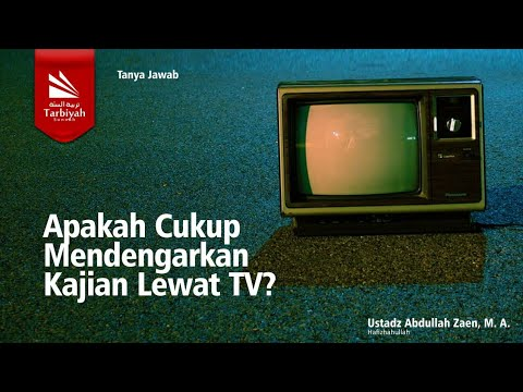 Soal Jawab | Apakah Cukup Mendengarkan Kajian Lewat TV?? -  Ustadz Abdullah Zaen, MA.