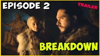 Game Of Thrones Season 8 Episode 2 Trailer Breakdown!