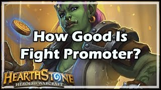 [Hearthstone] How Good Is Fight Promoter?
