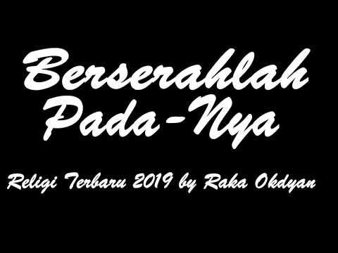 Berserahlah Pada-Nya  Religi Terbaru 2019 by Raka Okdyan - Single Terbaru