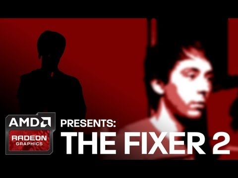 AMD Radeon™ Graphics Presents: The Fixer 2