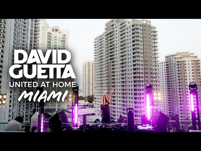 David Guetta  United at Home - Fundraising Live from Miami UnitedatHome StayHome WithMe