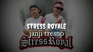 Stress Royal - Janji Tresno | Hiphop Dangdut