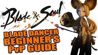 BLADE & SOUL: BLADE DANCER Beginner's PvP Guide - Skills, Combos & Tips [Sponsored]