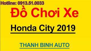 Tổng hợp đồ chơi, đồ trang trí, phụ kiện độ xe HONDA CITY 2019 - ThanhBinhAuto