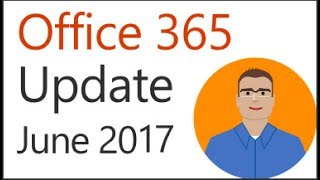 Office 365 Update for June 2017