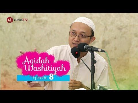 Kajian Kitab: Syarh Aqidah Wasithiyah 8 - Ustadz Aris Munandar