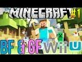 Minecraft Wii U - BF & GF Series: Ep 1. How NOT to Build Your...