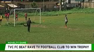 TVC FC beats Rave TV Football club